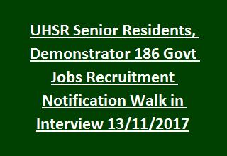UHSR Senior Residents, Demonstrator 186 Govt Jobs Recruitment Notification Walk in Interview