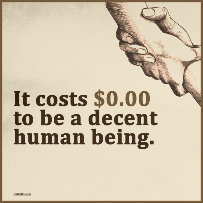 The World Best Quotes It Cost 000 To Be A Decent Human Being
