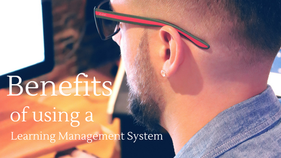 Benefits of using a Learning Management System