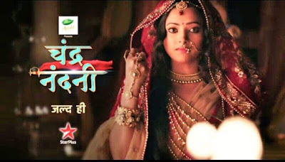 'Chandra Nandni' Star Plus Serial in Hindi Story Wiki,Cast,Promo,Timing,Title Song