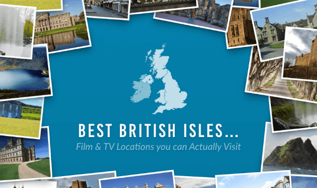Best British Isles Film & TV Locations you can Actually Visit