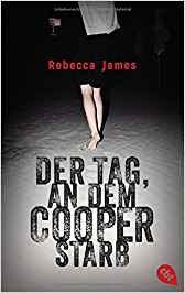 Neuerscheinungen im Juli 2018 #1 - Der Tag, an dem Cooper starb von Rebecca James