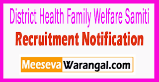 DHFWS District Health Family Welfare Samiti Recruitment Notification 2017 Last Date 26-07-2017