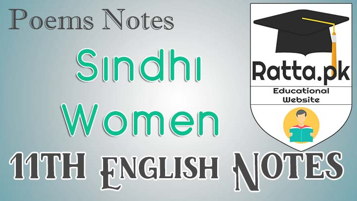 Sindhi Women Poem Notes - Main Idea and Questions - FA/ICS/FSc 11th/1st Year English