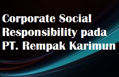 Corporate Social Responsibility pada PT. Rempak Karimun