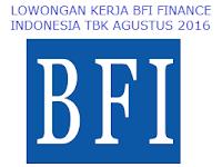 LOWONGAN KERJA BFI FINANCE INDONESIA TBK AGUSTUS 2016