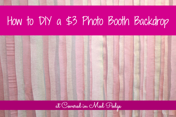 Covered in mod podge how to diy a 3 photo booth backdrop with i am a big fan of cheap easy party decorations and entertainment because of this i absolutely love the photo booth idea you can make a backdrop for 3 solutioingenieria Choice Image