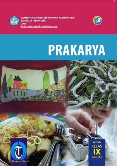 Download Buku Siswa Kurikulum 2013 SMP MTs Kelas 9 Mata Pelajaran Prakarya Semester 2
