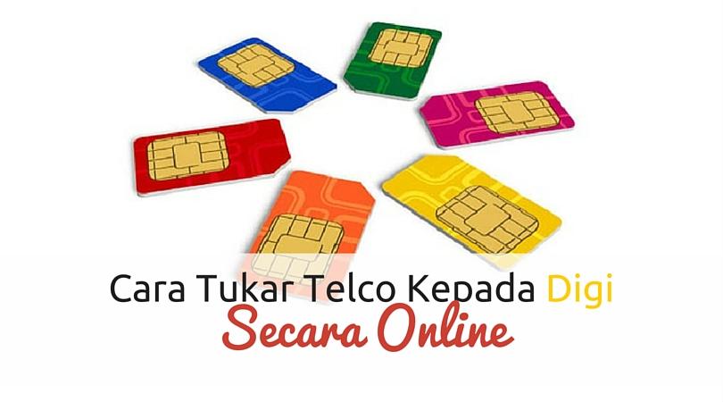 Cara Tukar Telco kepada Digi Secara Online