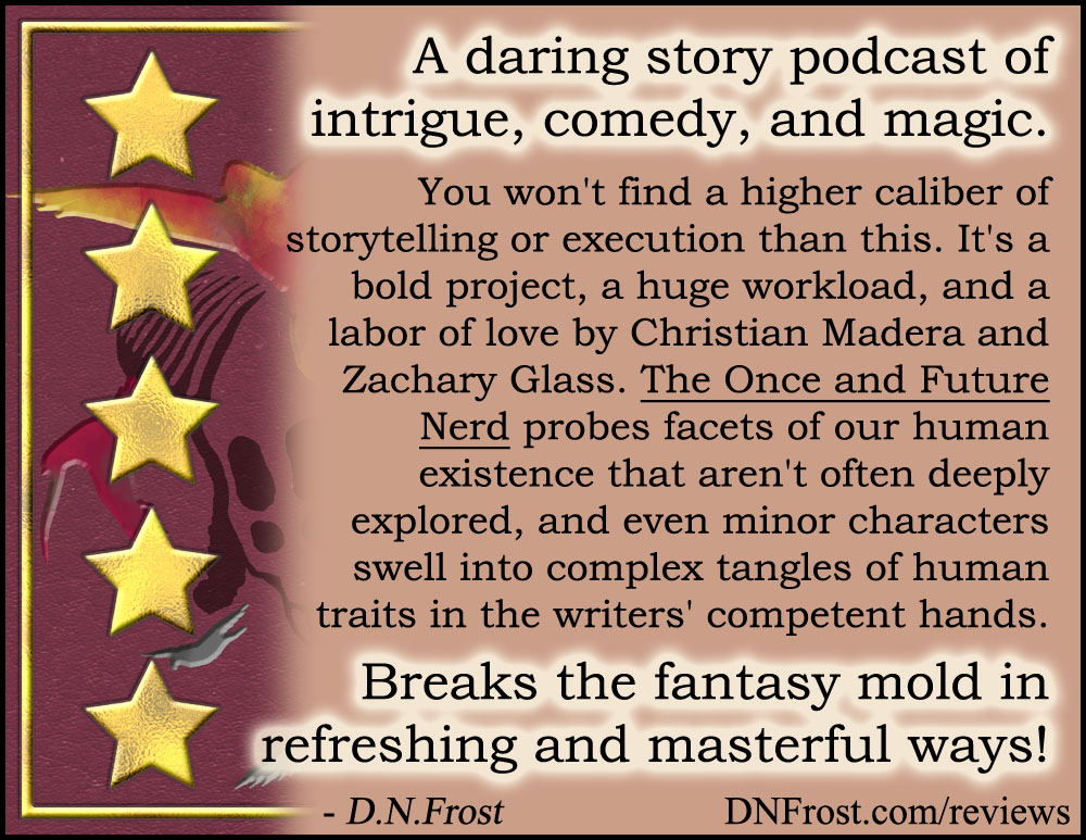 Review image from The Once and Future Nerd: a daring podcast of intrigue, comedy, and magic http://www.dnfrost.com/2017/04/the-once-and-future-nerd-podcast-review.html A book review by D.N.Frost @DNFrost13 Part 3 of a series.