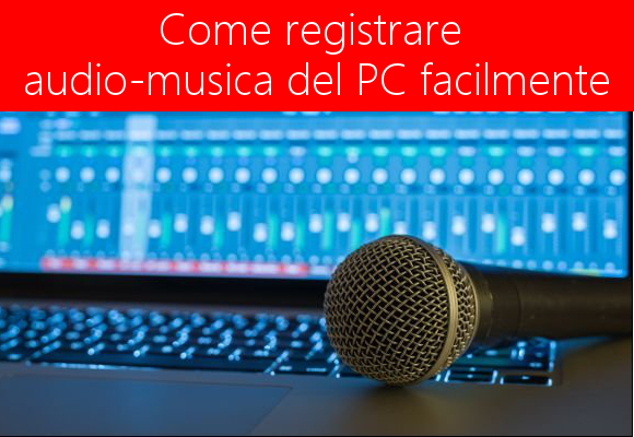 Come registrare l'audio del PC senza mixer stereo