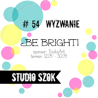 http://studioszok.blogspot.com/2017/09/wyzwanie-54-be-bright_12.html