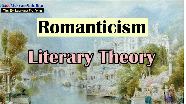 romanticism, literary theory, english literature, romantic literature, Lord Byron, Wordworth, British Literature, Ugc Net english notes, myexamsolution