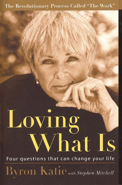 Loving What Is | The Revolutinary Process Called The Work By Byron Katie