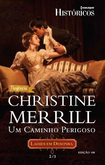 Um Caminho Perigoso Harlequin Históricos - ed.108 - Christine Merril