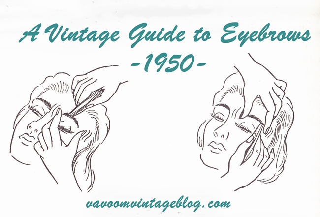 Vintage Guide to Eyebrows 1950 Va Voom Vintage