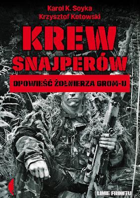 Krew snajperów. Opowieści żołnierza GROM-u -  Krzysztof Kotowski, Karol K. Soyka