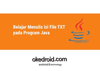contoh coding cara membuat menulis isi data text file txt dalam java
