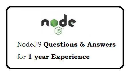 Node.JS questions and answers for 1 year experience