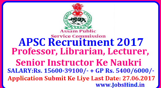 APSC Recruitment 2017 Mein Kaise Kare Lecturer, Instructor Jobs Apply         |          Jobs Hind