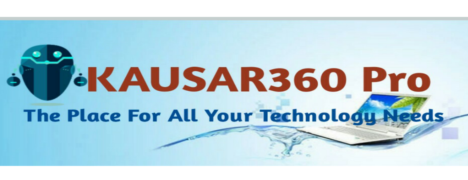 Kausar360 Pro | The Place For All Your Technology Needs