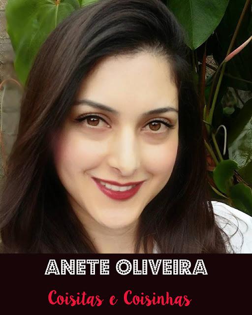 Lulu Entrevista: Anete Oliveira do blog Coisitas e Coisinhas