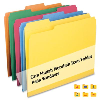Cara Mudah Merubah Icon Folder Pada Windows