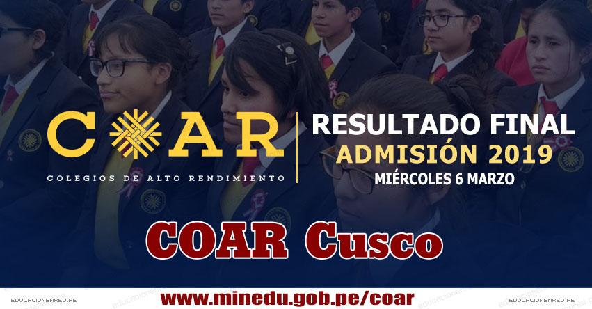 COAR Cusco: Resultado Final Examen Admisión 2019 (6 Marzo) Lista de Ingresantes - Colegios de Alto Rendimiento - MINEDU - www.drecusco.gob.pe