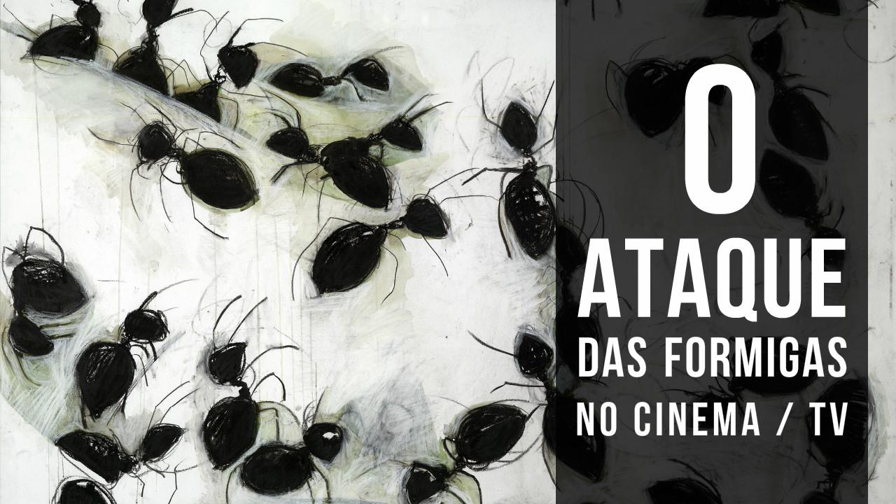 o-ataque-das-formigas-nos-filmes