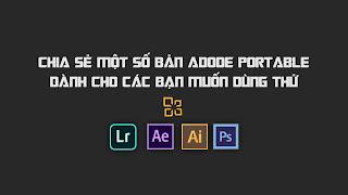 Chia Sẻ Một Số Bản Adobe Portable Dành Cho Các Bạn Muốn Dùng Thử