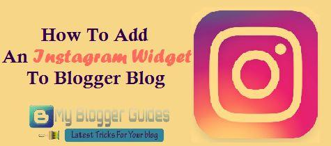 How To Add an Instgram Widget to Blogger Blog