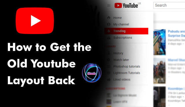 How to Get the Old Youtube Layout Back