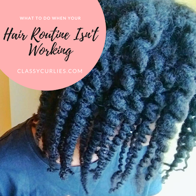 What to do when your hair routine isn't working - ClassyCurlies