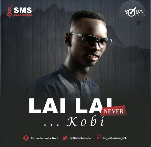 Lai Lai Lai Song Download: 1gospel Naija: MUSIC: Kobi – Lai Lai (Never)