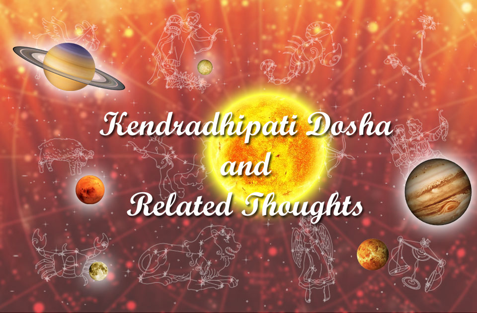 Kendradhipati Dosha and Related Thoughts