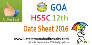 Goa Board HSSC Date Sheet 2016, GBSHSE 12th Class Arts, Commerce, Science Date Sheet 2016, Goa Board 12th Class Date Sheet for General/Vocational Exams 2016, Goa HSSC Date Sheet 2016