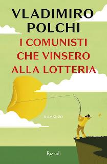 I comunisti che vinsero alla lotteria di Vladimiro Polchi