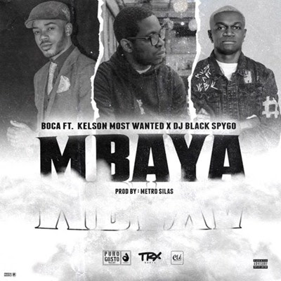 Boca - Mbaya (feat Kelson Most Wanted & Black Spygo)