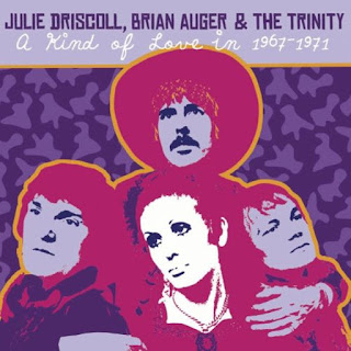 Julie Driscoll, Brian Auger & The Trinity - 2004 - A Kind Of Love In: 1967-1971