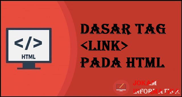 Dasar Atribut Tagging link Pada Bahasa Pemrograman HTML - JOKAM INFORMATIKA