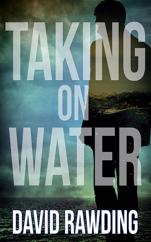 taking on water by David Rawding - guest post