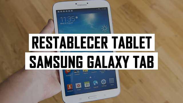 hard reset Samsung Galaxy Galaxy Tab, Tab 2, Tab 3 y Tab 4