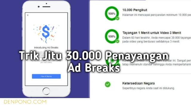 Inilah Cara Jitu Mendapatkan 30.000 Penayangan Kelayakan Ad Breaks Facebook