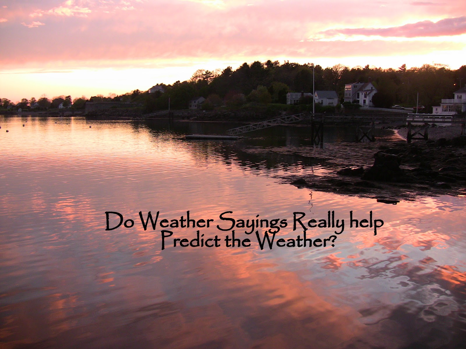 The Backyard Farming Connection: Do Weather Sayings Really