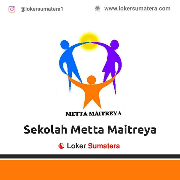 Lowongan Kerja Pekanbaru, Sekolah Metta Maitreya Juni 2021