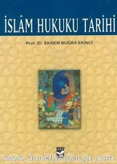 Ekrem Buğra Ekinci - İslam Hukuku Tarihi