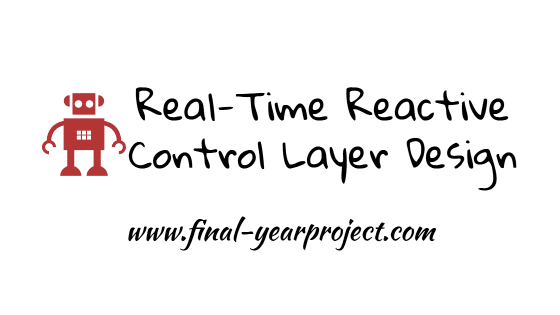 Real-Time Reactive Control Layer Design for Intelligent Silver-Mate Robot on RTAI