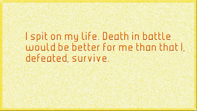 I spit on my life Gautama Buddha quotes