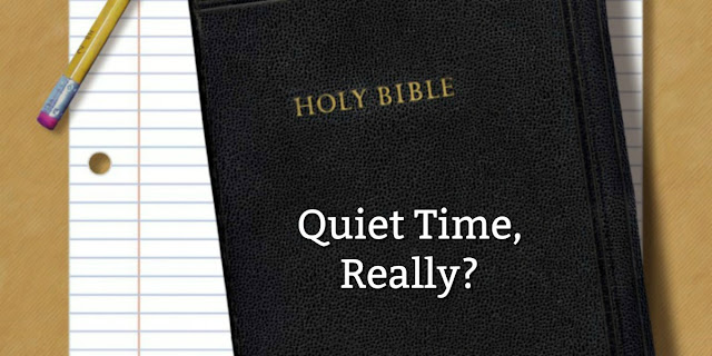 """This 1-minute challenges you to think about the name """"Quiet Time"""" and asks you to give your opinion. #BibleLoveNotes #Bible"""