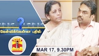Kelvikkenna Bathil 17-03-2018 Exclusive Interview with Union Defence Minister Nirmala Sitharaman